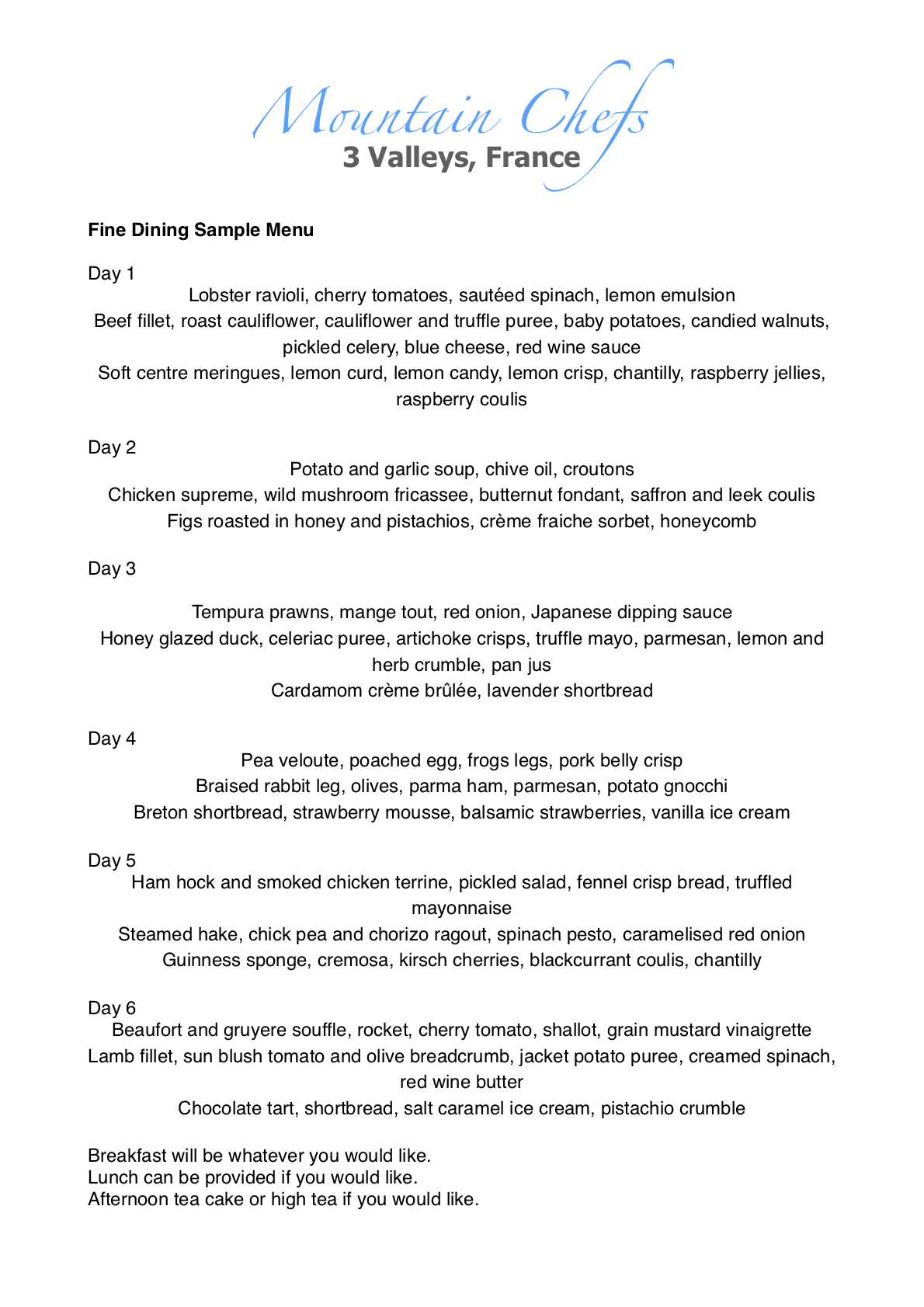 6 days sample menu for Exclusive Dining supplied by MountainChefs.net